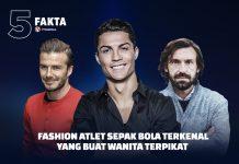 5 Fashion Atlet Sepak Bola Terkenal yang Buat Wanita Terpikat