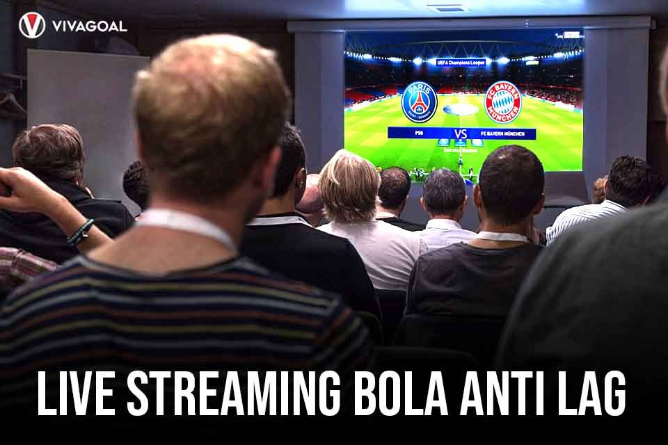 Live Streaming Bola Anti Lag