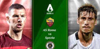 Prediksi AS Roma vs Spezia: Pembalasan Dendam I Lupi