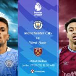 Prediksi Man City vs West Ham: Sama-Sama Sedang On Fire