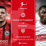 Prediksi Frankfurt vs Stuttgart: Pegang Erat Tiket Eropa