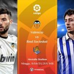 Prediksi Valencia vs Real Sociedad, Asa Tim Tamu Jaga Tiket Eropa