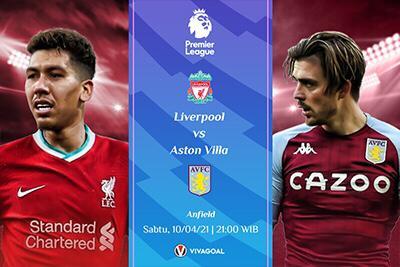 Prediksi Liverpool vs Aston Villa: The Villans Pernah Tumbangkan The Red 7-2