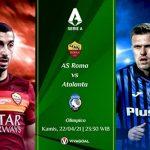 Prediksi AS Roma vs Atalanta: La Dea Sedang Sulit Dikalahkan