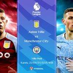 Prediksi Aston Villa vs Manchester City: Fokus Perburuan Trofi Juara