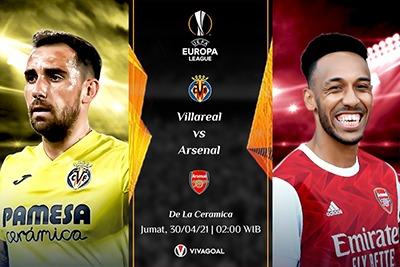 Prediksi Villareal vs Arsenal: Pembalasan Unai Emery Ke The Gunners