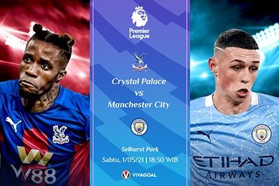 Prediksi Crystal Palace vs Man City: Kesempatan Segel Trofi Juara Premier League
