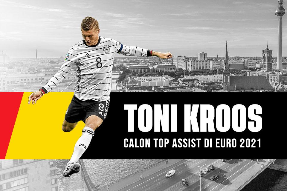 Calon Top Assist di Euro 2021: Toni Kroos